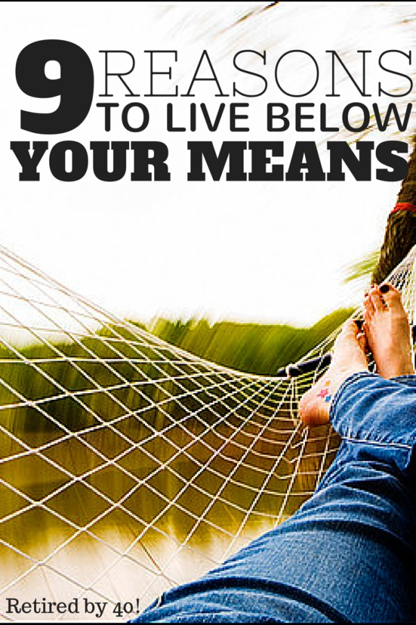 9 Reasons To Live Below Your Means