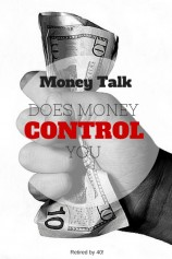 Money Talk – Does Money Control You?