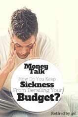 Money Talk – How Do You Keep Sickness From Derailing Your Budget?