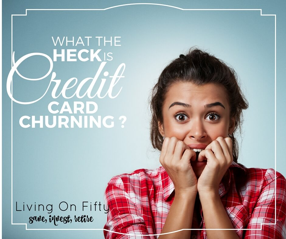 What The Heck Is Credit Card Churning?