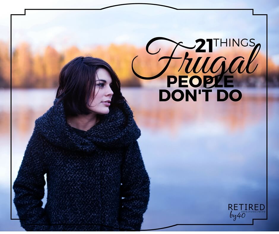 21 Things Frugal People Don't Do FB (1)